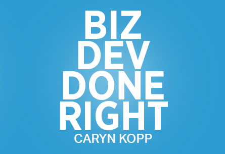 Biz Dev Done Right
