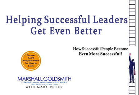 Helping Successful Leaders Get Even Better