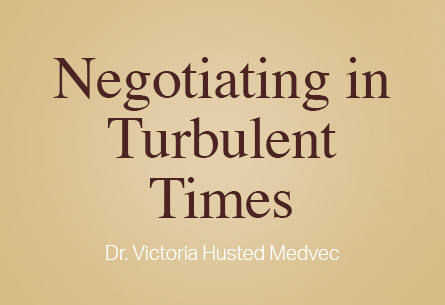Negotiating in Turbulent Times