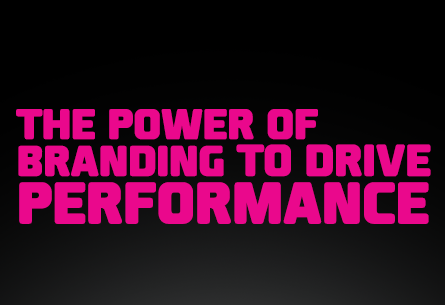 The Power Of Branding To Drive Business Performance