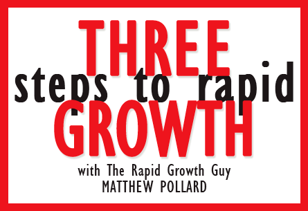 Three Steps to Rapid Growth